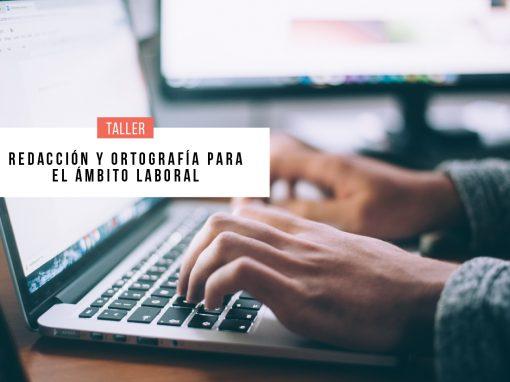 Taller de redacción y ortografía para el ámbito laboral