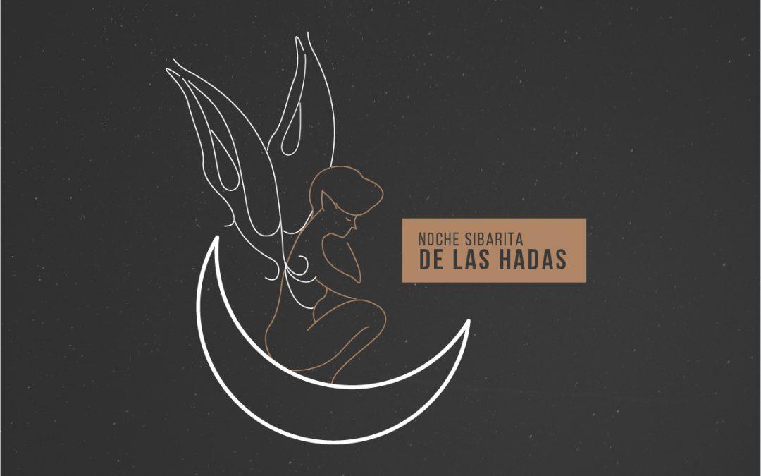 Noche Sibarita: Noche de hadas