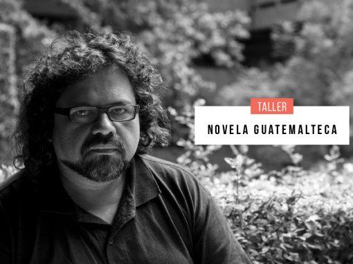 Taller: Novela guatemalteca