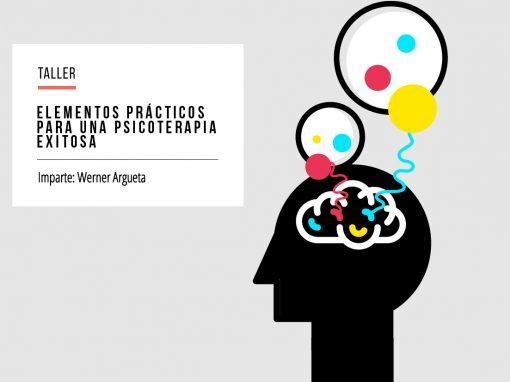 Taller: Elementos prácticos para una psicoterapia exitosa
