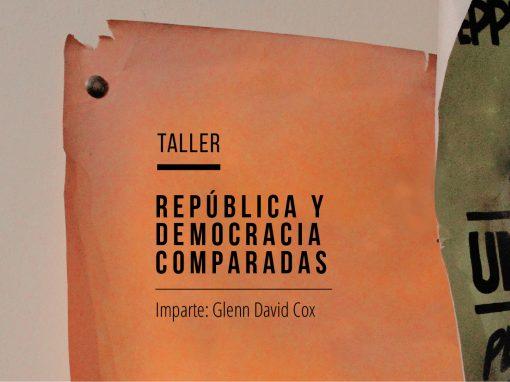 Taller: Democracia y República comparadas