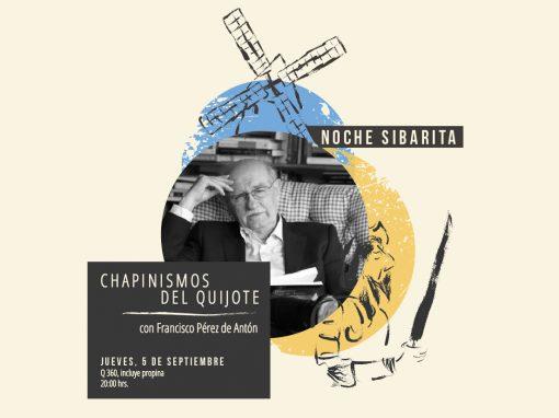 Noche Sibarita: Chapinismos del Quijote
