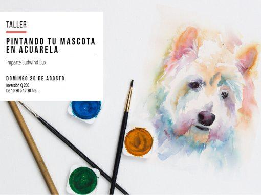 Taller: Pintando a tu mascota en acuarela