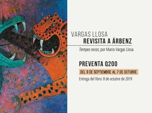 Preventa del libro: «Tiempos recios» de Mario Vargas Llosa