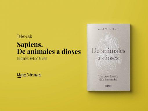 Club – taller Sapiens: De animales a dioses