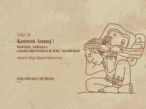 Komon Amaq': historia, cultura y Estado alternativo K'iche' occidental