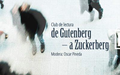 CLUB DE LECTURA: DE GUTENBERG A ZUCKERBERG