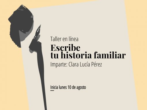 Taller en línea: Escribe tu historia familiar
