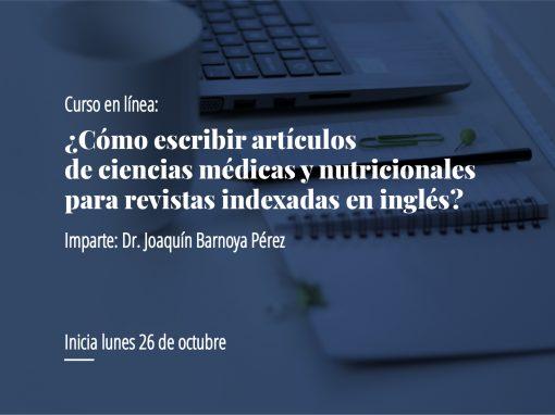 Curso en línea: ¿Cómo escribir artículos de ciencias médicas y nutricionales para revistas indexadas en inglés?