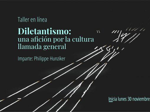 Taller en línea: Diletantismo, una aficción por la cultura llamada general