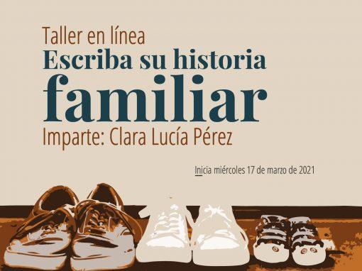 Taller en línea: Escriba su historia familiar (Por Clara Lucía Pérez)