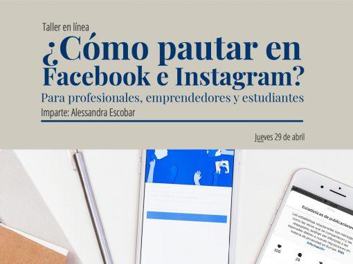 Taller en línea: ¿Cómo pautar en Facebook e Instagram? Para profesionales, emprendedores y estudiantes.