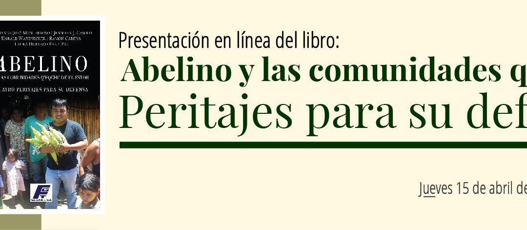 Presentación en línea del libro: «Abelino y las comunidades q'eqchi'. Peritajes para su defensa