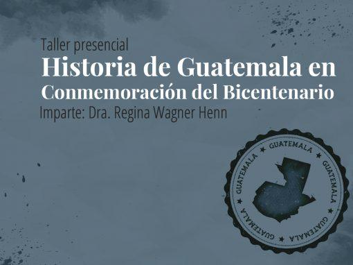 Taller en línea: Historia de Guatemala en Conmemoración del Bicentenario