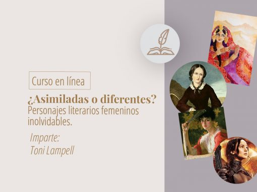Taller en línea: ¿Asimiladas o diferentes? Personajes literarios femeninos inolvidables.